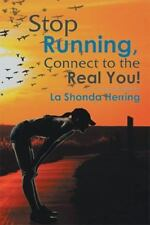 Stop Running, Connect to the Real You! by La Shonda Herring (2015, Hardcover)