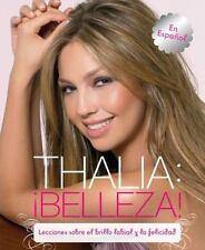 Thalia: !Belleza! (Spanish): Lecciones sobre el lapiz labial y la felicidad