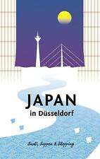 Japan in Düsseldorf ~ Axel Schwab ~  9783744820578