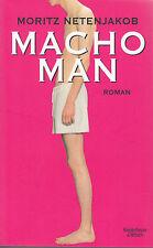 Macho Man von Moritz Netenjakob / Comedy-Roman mit Gagfeuerwerk