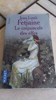 Jean-Louis Fetjaine - Le Crépuscule des elfes - Pocket