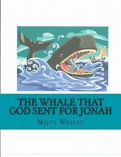 The Whale That God Sent for Jonah by Misty Wesley (2014, Paperback, Large Type)