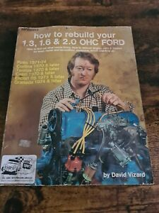 How to Rebuild Your 1.3, 1.6 & 2.0 OHC Ford Car - David Vizard - PB - 1980 -1st