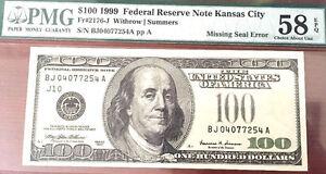 1999 $100 FRN-FR#2176-J- ERROR- MISSING SEAL-KANSAS CITY- PMG 58 EPQ