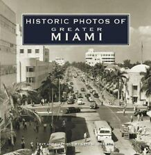 Historic Photos of Greater Miami by Seth Bramson (2007, Hardcover)