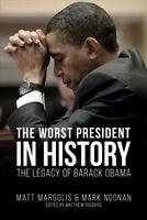 Worst President in History : The Legacy of Barack Obama, Paperback by Margoli...