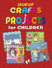 Greatest Crafts & Projects for Children (Paperback or Softback)
