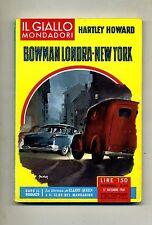 Hartley Howard # BOWMAN LONDRA - NEW YORK # Mondadori 1961 N.672