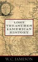 Lost Treasures of American History - Paperback By Jameson, W.C. - GOOD