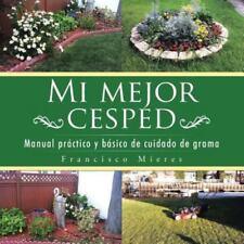 Mi Mejor Cesped: Manual Practico y Basico de Cuidado de Grama (Paperback or Soft