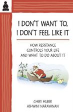 Huber, Cheri/ Narayanan, As...-I Don`T Want To, I Don`T Feel Like It BOOK NEW