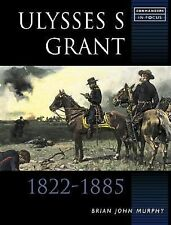 ULYSSES S GRANT (Commanders in Focus) by Brian Murphy   BRAND NEW  FAST SHIPPING