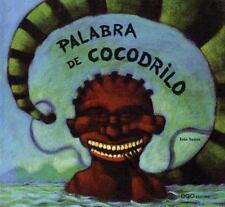 Palabra De Cocodrilo  Crocodile Words (Coleccion O) (Spanish Edition)-ExLibrary