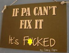 If Pa Can't Fix It It's F*cked Sign  fathers day tools shed workshop car signs