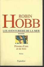 Les aventuriers de la mer vol 5.Prisons d'eau et de bois.Robin HOBB SF33