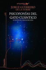 Psicofonías Del Gato Cuántico : Cuentos de Ciencia Ficción by Jorge Guerrero...