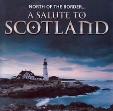 A SALUTE TO SCOTLAND North Of The Border... CD - New