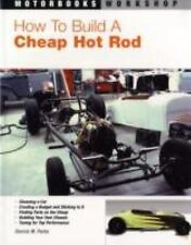 Motorbooks Workshop Ser.: How to Build a Cheap Hot Rod by Dennis W. Parks...