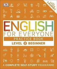 English for Everyone Practice Book Level 2 Beginner: A Complete Self-Study Programme by DK (Paperback, 2016)