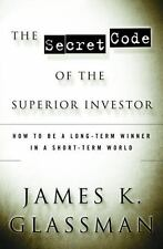 The Secret Code of the Superior Investor: How to Be a Long-Term Winner in a Shor