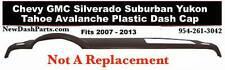 Chevy GMC Suburban Yukon Denali Tahoe Avalanche Silverado Plastic Dash Cap Cocoa