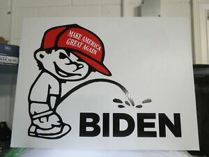 PISS ON BIDEN anti 18X24 YARD SIGN TRUMP 2024 Make America Great Again MAGA GOP
