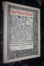 LE VIEUX PARIS SOUVENIRS ET VIEILLES DEMEURES par G. LENOTRE    PHOTOGRAPHIES