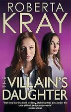 The Villain's Daughter by Roberta Kray (Paperback) New Book