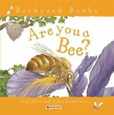 Backyard Books Are You a Bee? (Brand New Paperback Version) Judy Allen