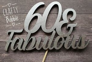 ANY AGE '& Fabulous' 50th/60th/70th etc any colour/s WOODEN birthday cake topper