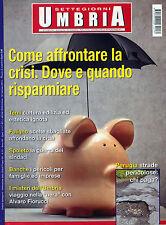 SETTEGIORNI UMBRIA N°1 /30/GEN/2014 * COME AFFRONTARE LA CRISI. DOVE RISPARMIARE