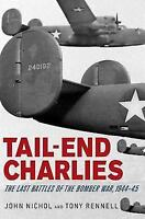 Tail-End Charlies: The Last Battles of the Bomber War, 1944-45 (Paperback or Sof
