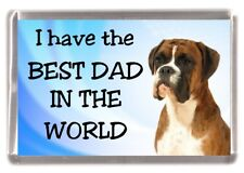 "Boxer Dog Fridge Magnet ""I have the BEST DAD IN THE WORLD"""