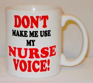 Don't Make Me Use My Nurse Voice Mug Can Personalise Nursing Carer Dental Gift