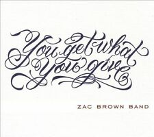 You Get What You Give [Digipak] by Zac Brown Band/Zac Brown (CD