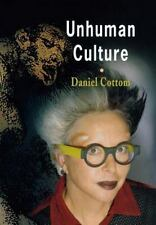 Unhuman Culture by Daniel Cottom (2006, Hardcover)