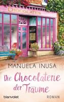 Die Chocolaterie der Träume von Manuela Inusa (2018, Taschenbuch)