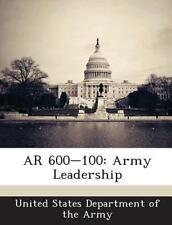 Ar 600-100 : Army Leadership (2013, Paperback)