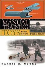 Manual Training Toys for the Boy's Workshop (Paperback or Softback)