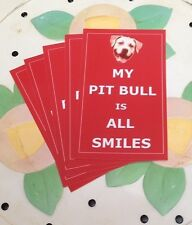 """My Pit Bull Is All Smiles 3"""" x 5"""" Bumper Sticker - New - FREE SHIPPING"""