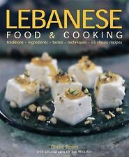 Lebanese Food and Cooking : Traditions, Ingredients, Tastes and Techniques in...