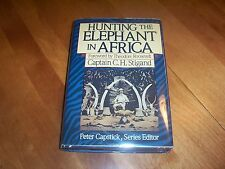 HUNTING THE ELEPHANT IN AFRICA Stigand Big-Game Hunter Safari Capstick Book