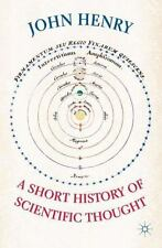 A Short History of Scientific Thought by John Henry (2011, Paperback)
