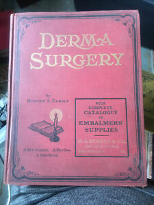 Derma Surgery By Howard Eckels Embalming Hardcover VG Condition RARE