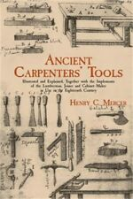 Ancient Carpenters' Tools: Illustrated and Explained, Together with the Implemen
