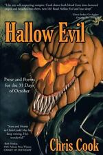 Hallow Evil : Prose and Poems for the 31 Days of October by Chris Cook (2013,...