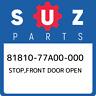 81810-77A00-000 Suzuki Stop,front door open 8181077A00000, New Genuine OEM Part