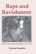 Rape and Ravishment in the Literature of Medieval England, Saunders, Corinne, Co