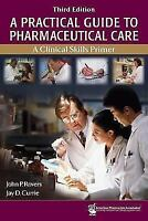 A Practical Guide to Pharmaceutical Care: A Clinical Skills Primer *FREE SHIP*