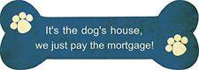 Es la casa de los perros.. signo de hueso de madera mensaje de regalo para propietario de perro mediano 35cm